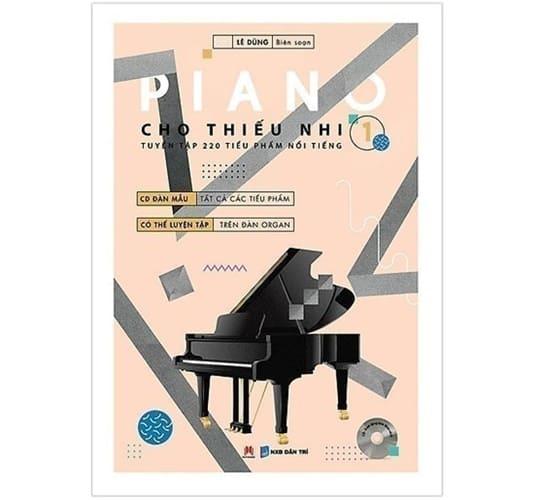 Piano Cho Thiếu Nhi – Tuyển Tập 220 Tiểu Phẩm Nổi Tiếng – Phần 1