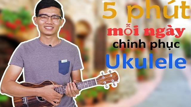 Giới thiệu khóa học 5 phút mỗi ngày chinh phục ukulele