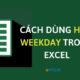 Cách Sử Dụng Hàm Weekday Trong Excel