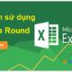 Hàm Round trong Excel là gì?