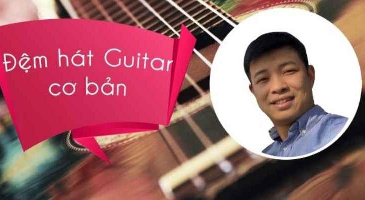 Giới thiệu khóa Học Đệm Hát Guitar Cơ Bản Cùng Haketu