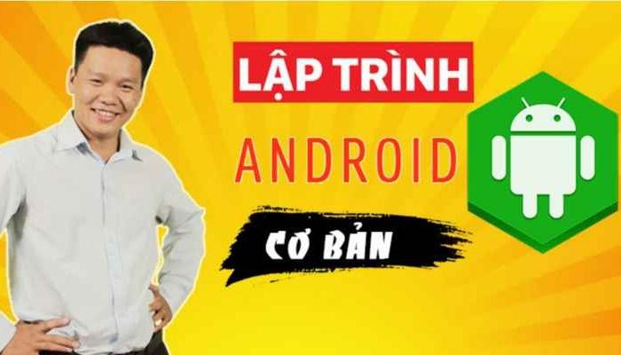Giới thiệu khóa học Lập trình Android cơ bản