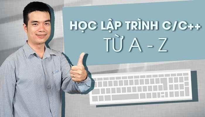 Giới thiệu khóa họcLập Trình C/C++ TỪ A - Z
