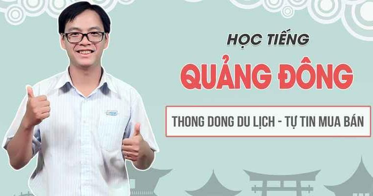 Giới thiệu khóa học Tiếng Quảng Đông
