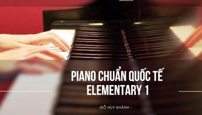Giới thiệu khóa học Piano chuẩn Quốc tế Elementary 1