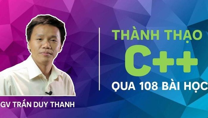 Giới thiệu khóa học Thành thạo C++ qua 108 bài học