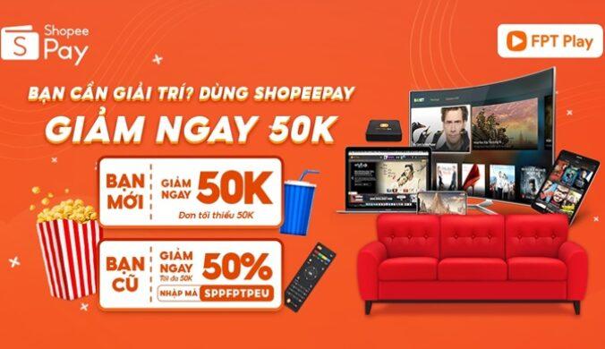 Voucher giảm giá FPT Play Thanh Toán Qua Shopeepay